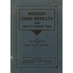 "MODERN CARD EFFECTS And How To Perform Them (DELAWRENCE Geo, THOMPSON James ""KATER"")"