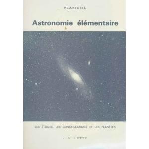 ASTRONOMIE ELEMENTAIRE (J. VILLETTE)