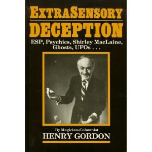 EXTRASENSORY DECEPTION (Henry GORDON)