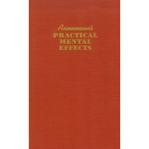 ANNEMANN'S PRATICAL MENTAL EFFECTS (THEODORE ANNEMANN)