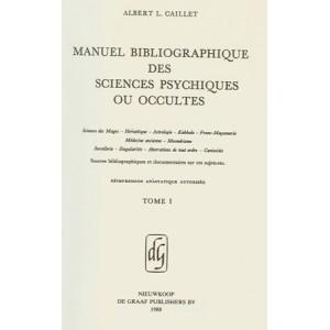 MANUEL BIBLIOGRAPHIQUE DES SCIENCES PSYCHIQUES OU OCCULTES ALBERT L CAILLET