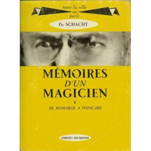 MEMOIRES D'UN MAGICIEN – I – DE BISMARCK A POINCARE (Docteur SCHACHT)