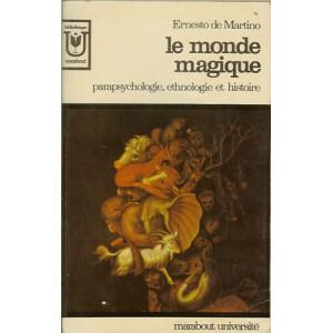 LE MONDE MAGIQUE (Ernesto de Martino)