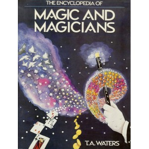 THE ENCYCLOPEDIA OF MAGIC AND MAGICIANS (T.A. WATERS)