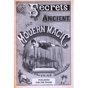 THE SECRETS OF ANCIENT AND MODERN MAGIC