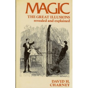 MAGIC THE GREAT ILLUSIONS REVEALED AND EXPLAINED (David H. CHARNEY)