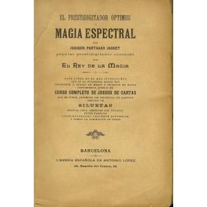 EL PRESTIDIGITADOR OPTIMUS O MAGIA ESPECTRAL (Joaquin PARTAGAS JAQUET)