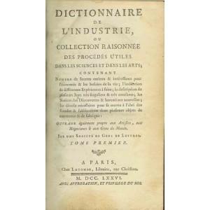 DICTIONNAIRE DE L'INDUSTRIE OU COLLECTION RAISONNEE DES PROCEDES UTILES DANS LES SCIENCES ET DANS LES ARTS