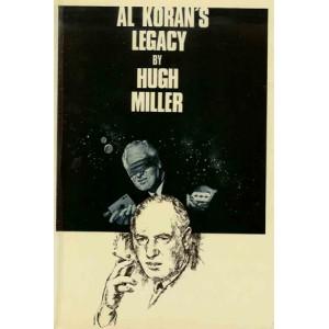 AL KORAN'S LEGACY (Hugh MILLER)