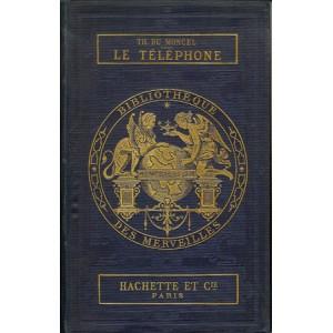 LE TÉLÉPHONE LE MICROPHONE ET LE PHONOGRAPHE (LE COMTE TH. DU MONGEL)