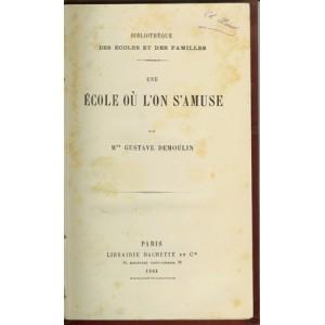 UNE ÉCOLE OÙ L'ON S'AMUSE (Gustave DEMOULIN)