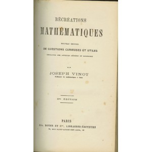 RÉCRÉATIONS MATHÉMATIQUES (Joseph VINOT)