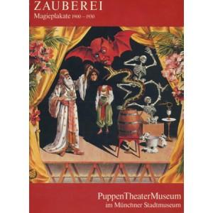 ZAUBEREI Magieplakate 1900-1930 – PUPPEN THEATER MUSEUM in Münchner Stadtmuseum (DOWNAR Margit, SCHWENDER Karin, TILL Wolfang)