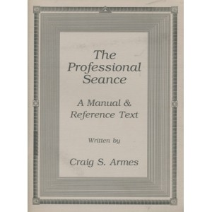 THE PROFESSIONAL SEANCE FOR THE NON-PROFESSIONAL (Craig S. ARMES)