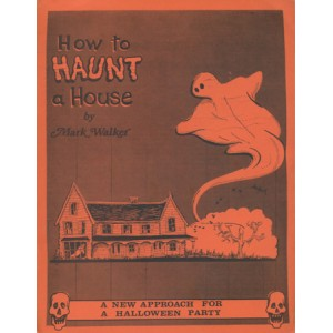 HOW TO HAUNT A HOUSE (Mark WALKER)