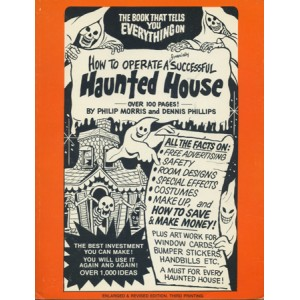 HOW TO OPERATE A FINANCIALLY SUCCESSFUL HAUNTED HOUSE (MORRIS Philip and PHILLIPS Dennis)