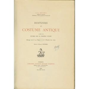 HISTOIRE DU COSTUME ANTIQUE D'APRÈS DES ÉTUDES SUR LE MODÈLE VIVANT (Léon HEUZEY)
