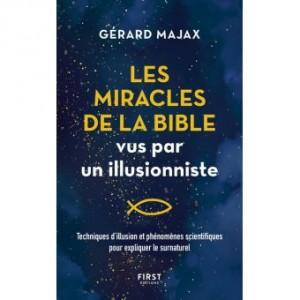 LES MIRACLES DE LA BIBLE VUS PAR UN ILLUSIONNISTE (Gérard MAJAX)