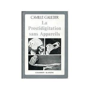 LA PRESTIDIGITATION SANS APPAREILS (Camille Gaultier)