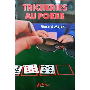 TRICHERIES AU POKER (Gerard MAJAX)