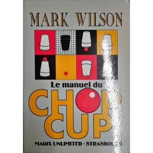 LE MANUEL DU CHOP CUP (MARK WILSON)