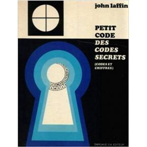 PETIT CODE DES CODES SECRETS (John Laffin)