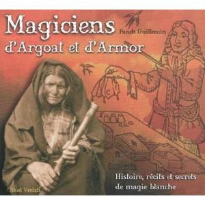 MAGICIENS D'ARGOAT ET D'ARMOR (Fanch Guillemin)