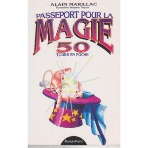PASSEPORT POUR LA MAGIE (Alain Marillac)