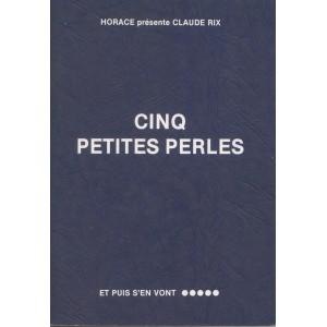 CINQ PETITES PERLES (HORACE présente CLAUDE RIX)