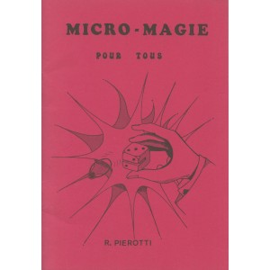 MICRO - MAGIE POUR TOUS (Robert PIEROTTI)