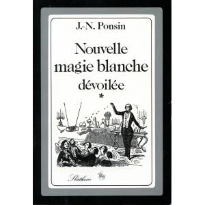 NOUVELLE MAGIE BLANCHE DEVOILEE - Première série (J.-N. PONSIN)