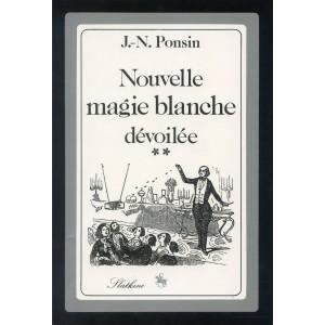 NOUVELLE MAGIE BLANCHE DEVOILEE - Deuxième série (J.-N. PONSIN)
