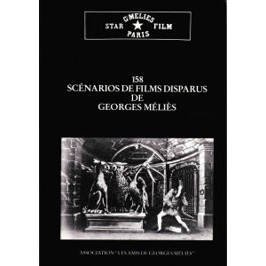 158 SCENARIOS DE FILMS DISPARUS DE GEORGES MELIES