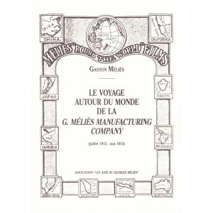 LE VOYAGE AUTUR DU MONDE DE LA G. MELIES MANUFACTURING COMPANY (GASTON MELIES)