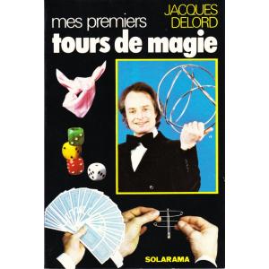MES PREMIERS TOURS DE MAGIE (JACQUES DELORD)