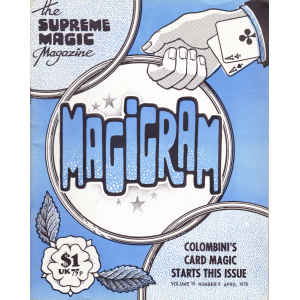 MAGIGRAM The Supreme Magic Magazine Volume 10, Number 8, April 1978