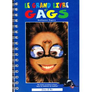 LE GRAND LIVRE DES GAGS (Guillaume Zagury)
