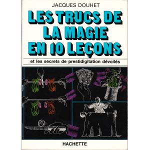 Les trucs de la Magie en 10 leçons (Jacques Douhet)