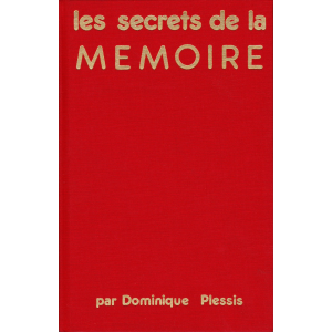 LES SECRETS DE LA MEMOIRE (Dominique Plessis)