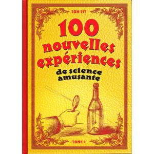 100 Nouvelles expériences de science amusante TOM TIT Tome 2