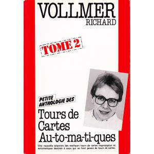 PETITE ANTHOLOGIE DES TOURS DE CARTES AUTOMATIQUES - TOME 2 (RICHARD VOLLMER)