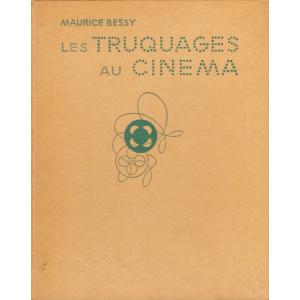 LES TRUQUAGES AU CINÉMA (MAURICE BESSY)