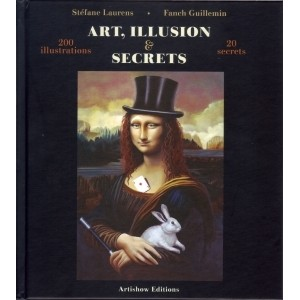 ART, ILLUSION & SECRETS (Stéfane Laurens, Fanch Guillemin)