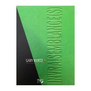 INVRAISEMBLANCE(S) - GARY KURTZ