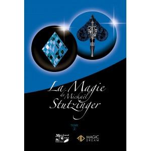 La Magie de Mickaël Stutzinger TOME 2