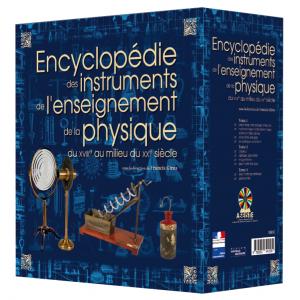Encyclopédie des instruments de l'enseignement de la physique du XVIIIe au milieu du XXe siècle - 3 volumes