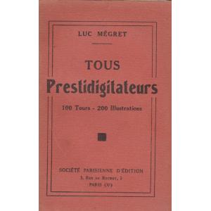 TOUS PRESTIDIGITATEURS (LUC MEGRET)