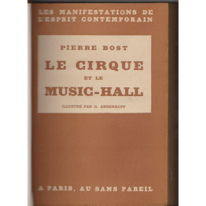LE CIRQUE ET LE MUSIC-HALL (PIERRE BOST)