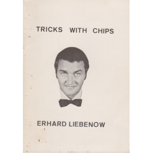 TRICKS WITH CHIPS (ERHARD LIEBENOW)