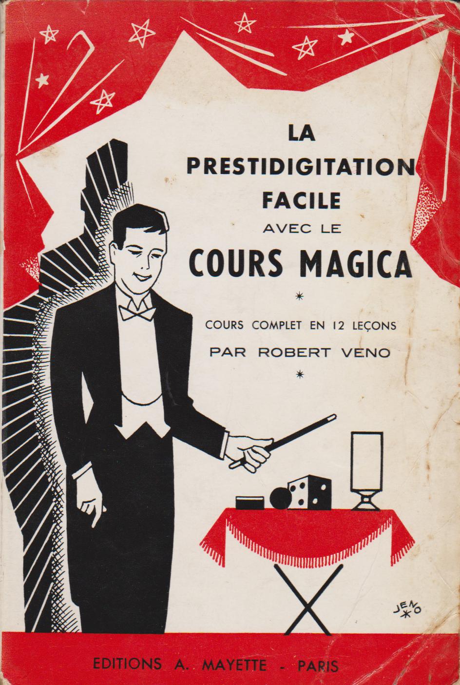 LA PRESTIDIGITATION FACILE AVEC LE COURS MAGICA (ROBERT VENO) - Académie de  magie